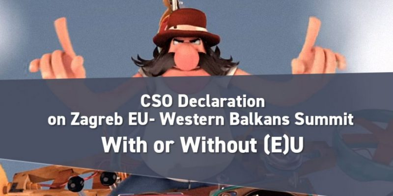 "CSO Declaration on Zagreb EU – Western Balkans Summit: ""With or Without (E)U?"" and announcement of a performance during the summit"